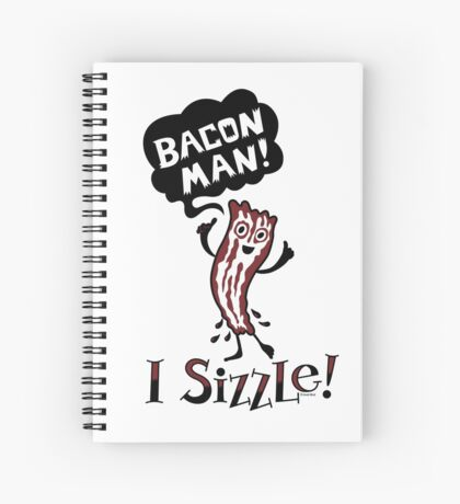 Bacon Man - I Sizzle Spiral Notebook
