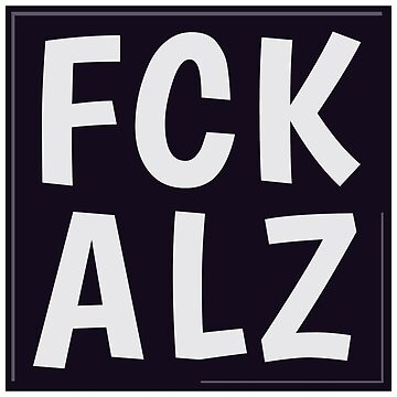 FCK ALZ in Grey (Dark Background) by fckalz