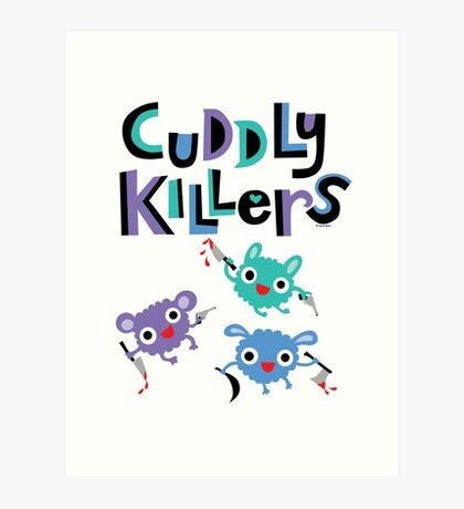 Cuddly Killers Art Print