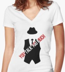 The blacklist Quote talk too much Women's Fitted V-Neck T-Shirt