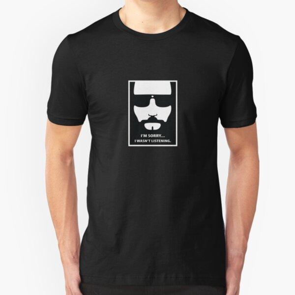 Dude - Wasn't Listening Slim Fit T-Shirt