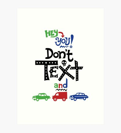 don't text and drive  Art Print