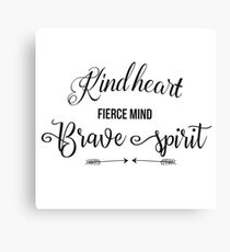 Kind Heart, Fierce Mind, Brave Spirit - Girly Inspirational Typography Canvas Print