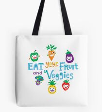 eat your fruit and veggies ll  Tote Bag