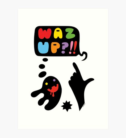 waz up holmes?  Art Print