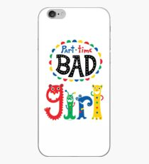part time bad girl  iPhone Case