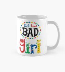 part time bad girl  Mug