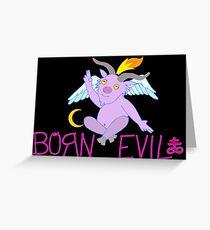 BORN EVIL Greeting Card