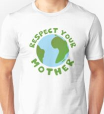 RESPECT YOUR MOTHER Unisex T-Shirt