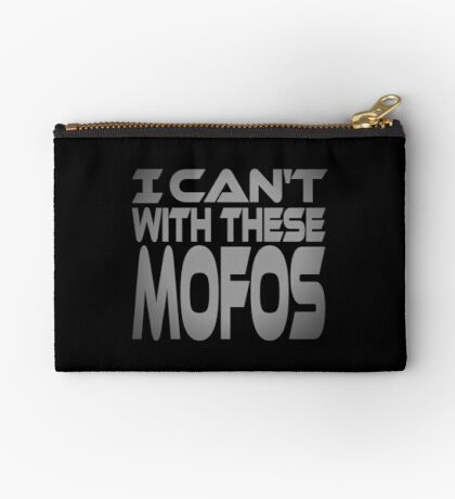 I Can't With These Mofos Studio Pouch