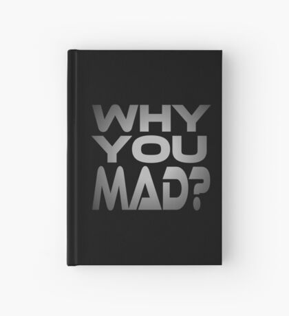 Why You Mad? Hardcover Journal