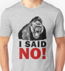 I SAID NO Unisex T-Shirt