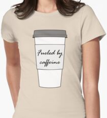 Fueled by Caffeine Womens Fitted T-Shirt