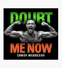 Conor McGregor - Doubt Me Now. Photographic Print
