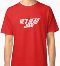 He's Dead, Jim! Classic T-Shirt