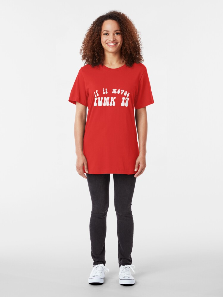 Alternate view of If It Moves, Funk It Slim Fit T-Shirt