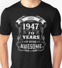 70th Birthday Gift Born in May 1947, 70 years of being awesome Unisex T-Shirt