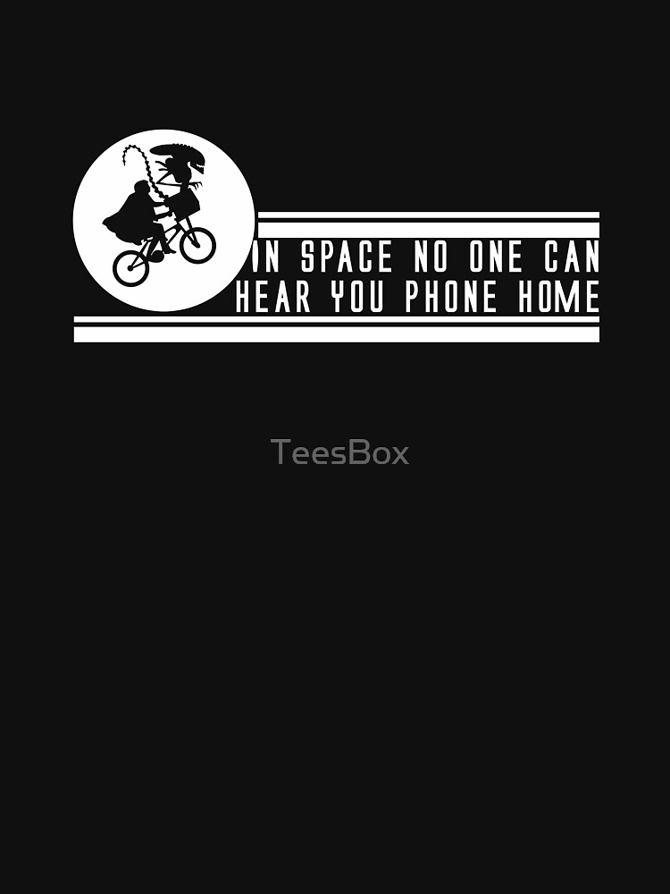 In Space No One Can Hear You Phone Home by TeesBox