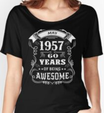60th Birthday Gift Born in May 1957, 60 years of being awesome Women's Relaxed Fit T-Shirt