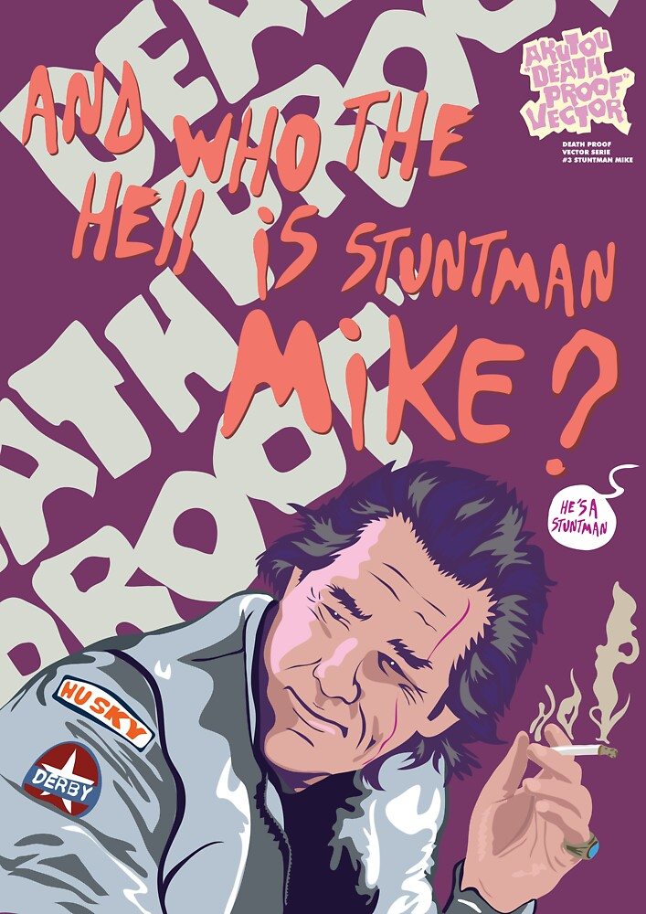DEATH PROOF - STUNTMAN MIKE by AKUTOU