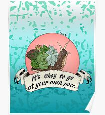 It's Okay to Go at Your Own Pace Poster
