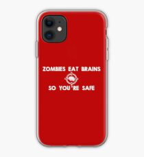 Zombies Eat Brains... So You Are Safe iPhone Case
