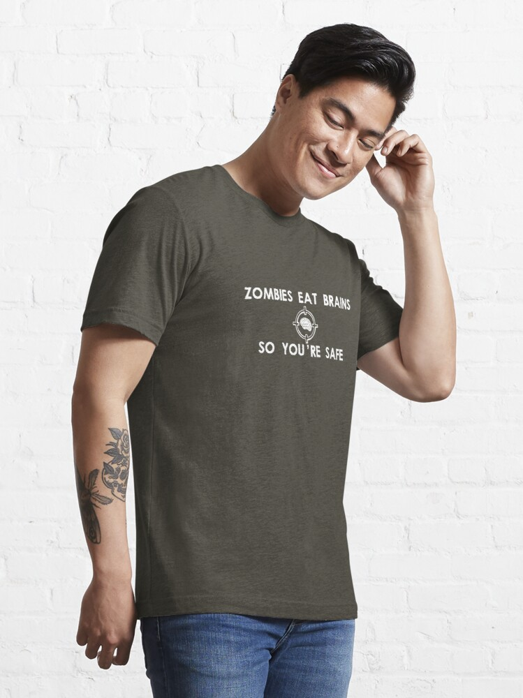 Alternate view of Zombies Eat Brains... So You Are Safe Essential T-Shirt