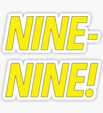 NINE-NINE! Sticker