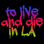 To Live and Die in LA by Jonathan Underwood