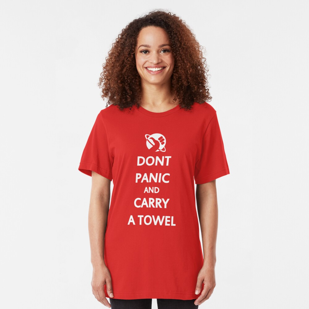 Don't Panic and Carry a Towel Slim Fit T-Shirt