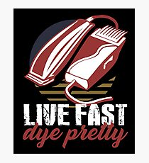 Live Fast Dye Pretty Hipster Barber Trimmer Photographic Print