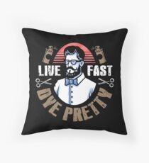 Live Fast Dye Pretty Mustache Hipster Barber Throw Pillow
