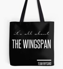 it's all about the wingspan Tote Bag
