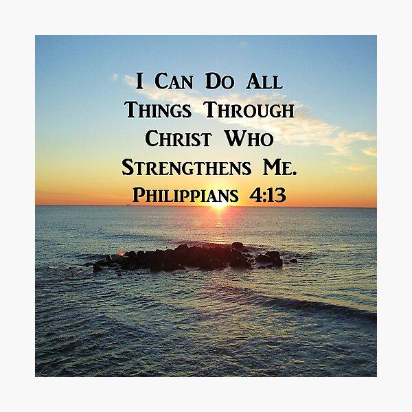 BEAUTIFUL PHILIPPIANS 4:13 SUNRISE PHOTO Photographic Print