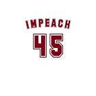 IMPEACH 45 by BroadcastMedia
