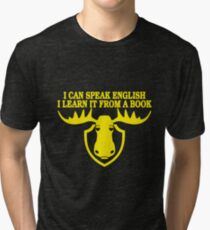 I Can Speak English, I Learn It From a Book Tri-blend T-Shirt
