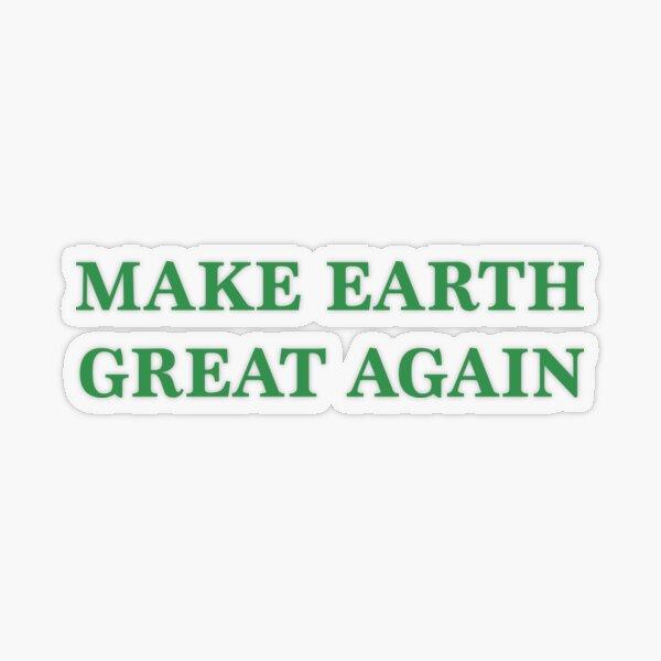 Make Earth Great Again - Anti Trump Transparent Sticker