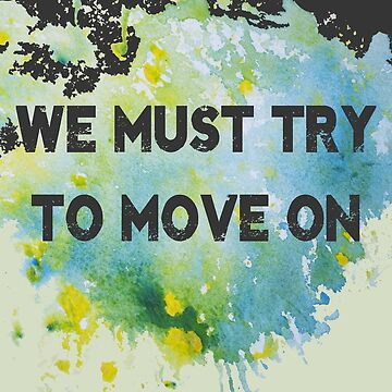 Motivational poster - We must try to move on by Lukovka