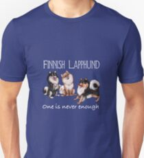 Finnish Lapphund - One is Never Enough - White (text) Unisex T-Shirt