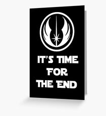 It's Time For The End Greeting Card