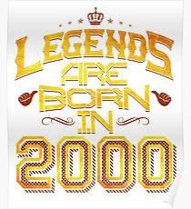 Legends are born in 2000 17th years old Poster