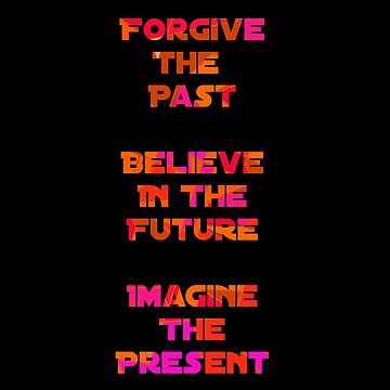 Believe in the Future Motto by camzhu