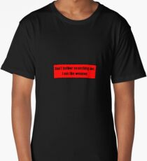 Don't Bother Searching Me. I Am The Weapon Long T-Shirt