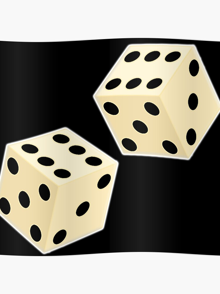 Throw A Dice.Luck Lucky Double Six Dice Throw The Dice Casino Game Gamble Craps On Black Poster