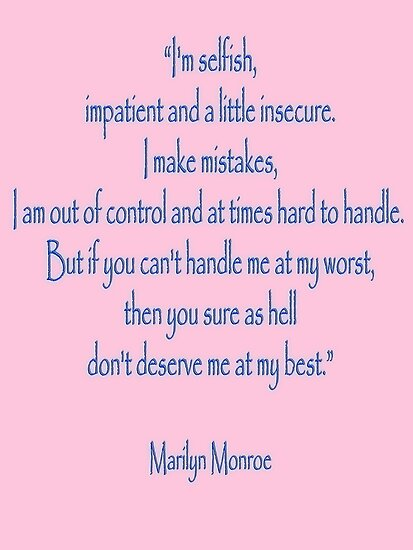 Marilyn Monroe, 'I'm selfish, impatient and a little insecure.' Monroe by TOM HILL - Designer