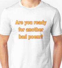 Bad poetry Unisex T-Shirt