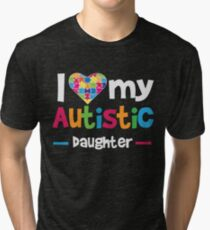 I Love - Heart - My Autistic Daughter - Autism Awareness T Shirt Tri-blend T-Shirt