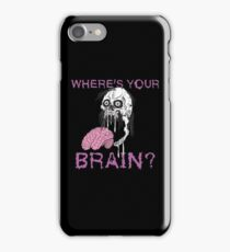 Where's your Brain Zombie Attack Skull iPhone Case/Skin