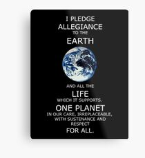 I Pledge Allegiance to the Earth - Poster Metal Print