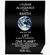 I Pledge Allegiance to the Earth - Poster Poster